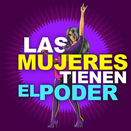 Las Mujeres Tiene El Poder by Various Artists