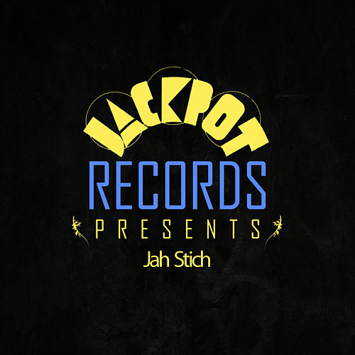 Jackpot Presents Jah Stitch by Jah Stitch
