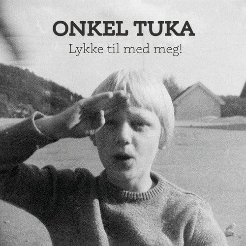 Lykke til med meg! de Onkel Tuka