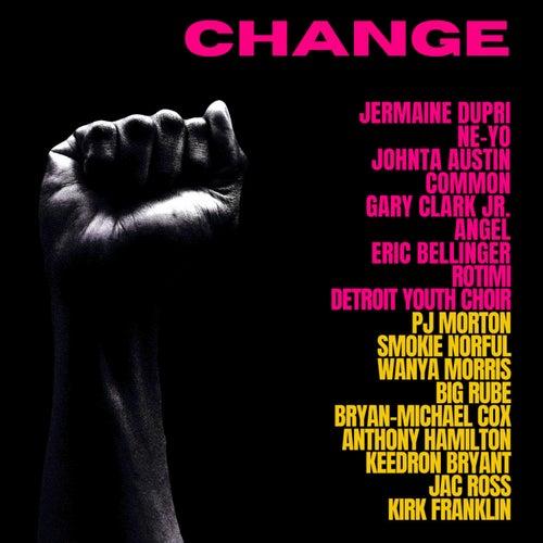 CHANGE (feat. Rotimi, Detroit Youth Choir, PJ Morton, Smokie Norful, Wanya Morris & Big Rube) by Jermaine Dupri, Ne-Yo, Johnta Austin, Common, Gary Clark Jr., Eric Bellinger