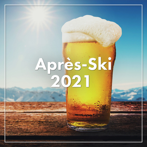 Après-Ski 2021 by Various Artists