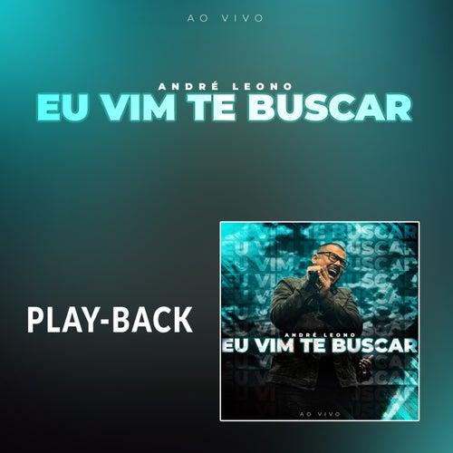 Eu Vim Te Buscar (Playback) by André Leono