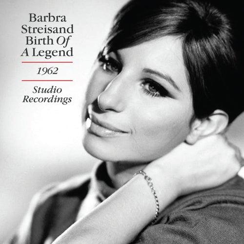 Birth of a Legend: 1962 Studio Recordings von Barbra Streisand
