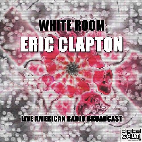 White Room (Live) von Eric Clapton