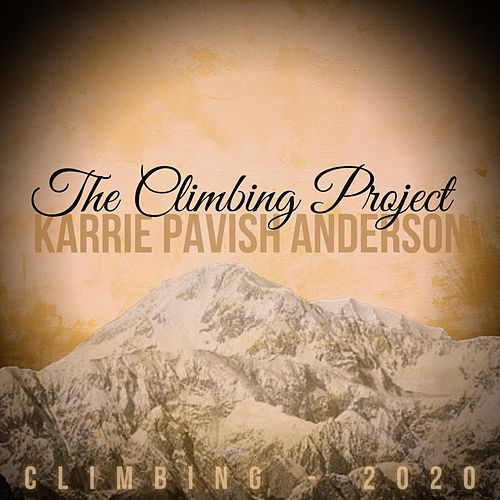 Climbing (Live) [feat. Emily Anderson, Jen Armstrong, Jaunelle Celaire, Aaron English, Jenner Fox, Kayti Heller & Jammin' Sam Rockalot] by Karrie Pavish Anderson
