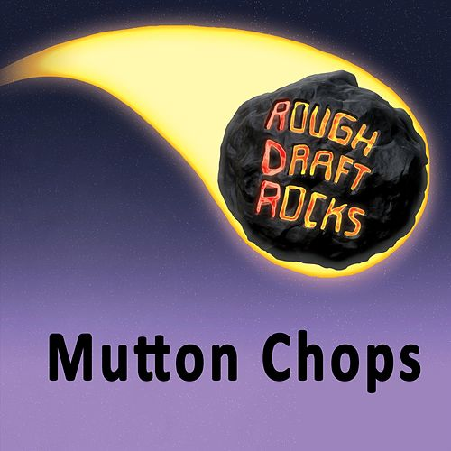 Mutton Chops by Rough Draft Rocks
