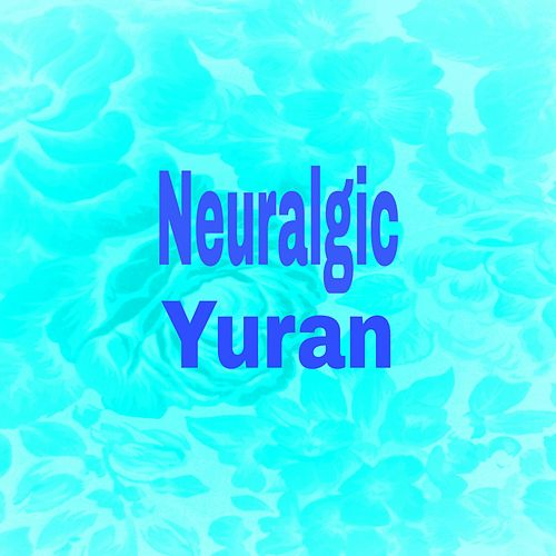 Neuralgic by Yuran