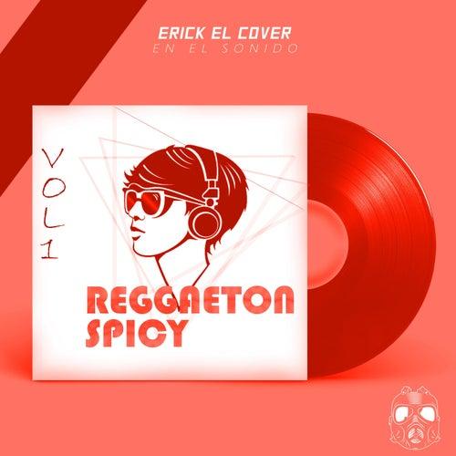 Reggaeton Spicy, Vol 1 fra Erick el Cover