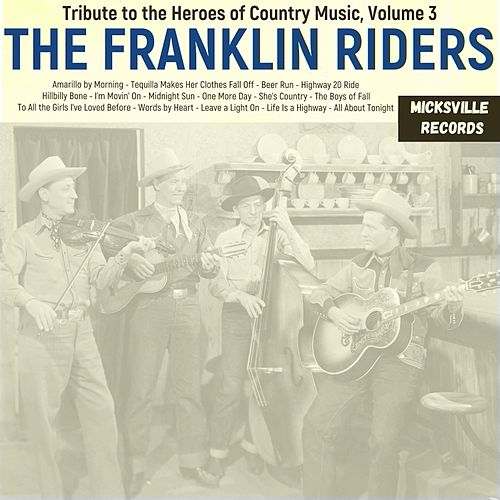 Tribute to the Heroes of Country Music, Volume 3 by Franklin Riders