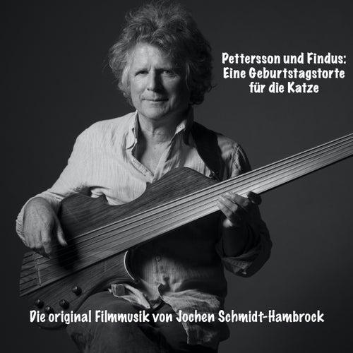 Pettersson und Findus: Eine Geburtstagstorte für die Katze (Original Motion Picture Soundtrack) von Jochen Schmidt-Hambrock