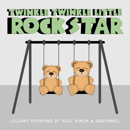 Lullaby Versions of Paul Simon & Garfunkel by Twinkle Twinkle Little Rock Star