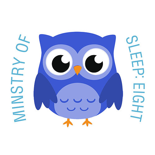 Ministry of Sleep: Eight by The Cat and Owl