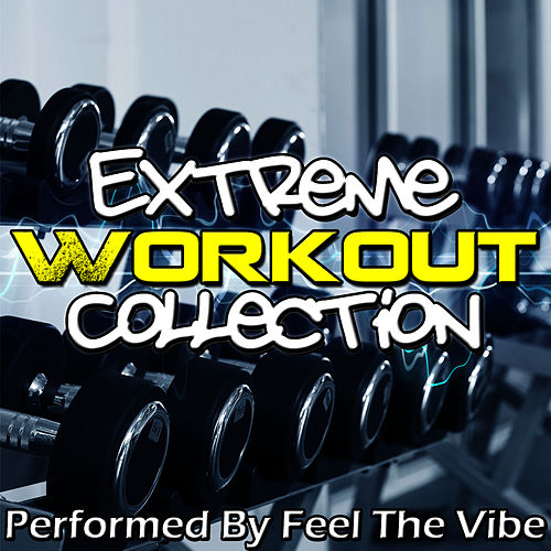 Extreme Workout Collection de Feel The Vibe