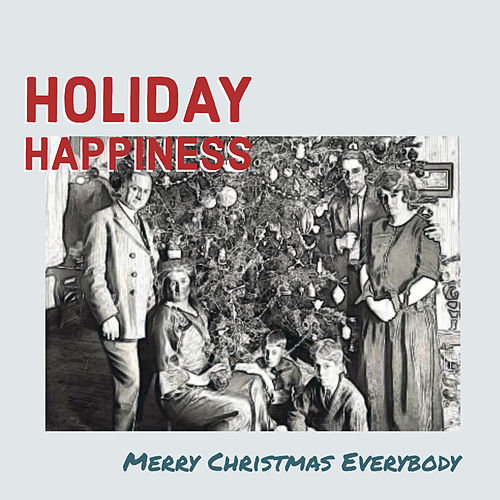 Holiday Happiness: Merry Christmas Everybody 2 by Various Artists