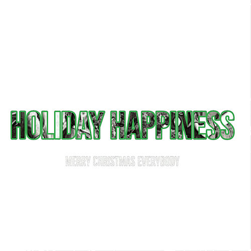 Holiday Happiness: Merry Christmas Everybody 3 by Various Artists
