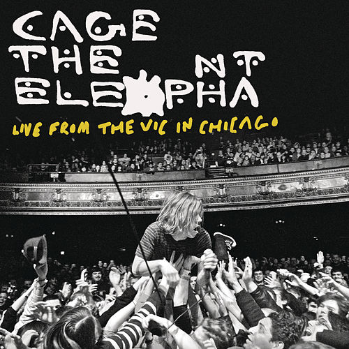 Live From The Vic In Chicago de Cage The Elephant
