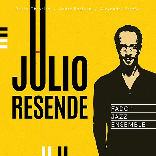 Julio Resende Fado Jazz Ensemble de Júlio Resende