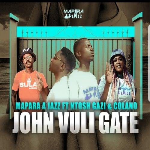 John Vuli Gate (feat. Ntosh Gazi & Colano) von Mapara A Jazz