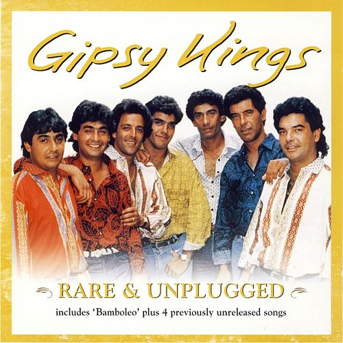 Rare & Unplugged von Gipsy Kings