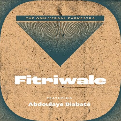 Fitriwale by Omniversal Earkestra