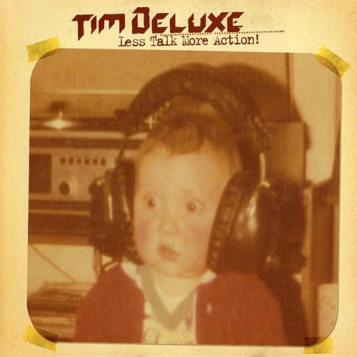 Less Talk More Action by Tim Deluxe