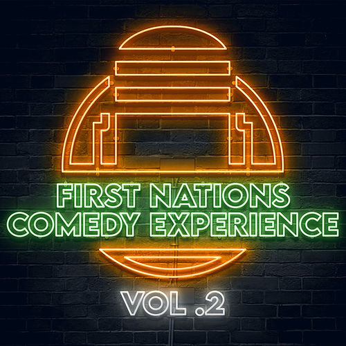 First Nations Comedy Experience Vol 2 by Graham Elwood
