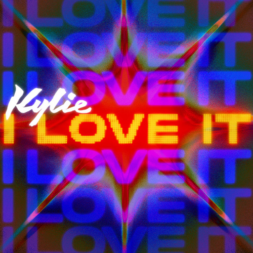 I Love It by Kylie Minogue