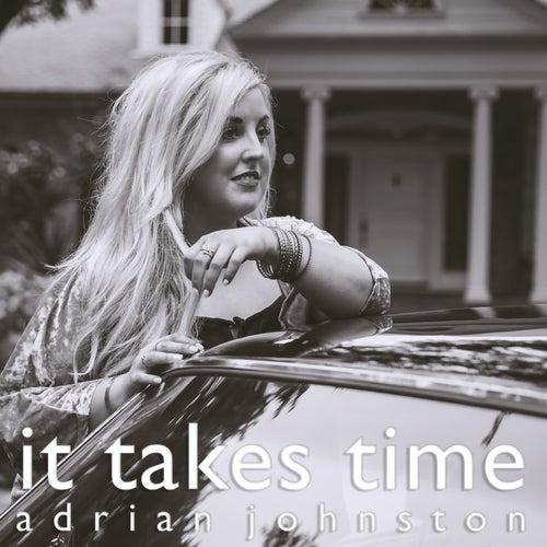 It Takes Time van Adrian Johnston