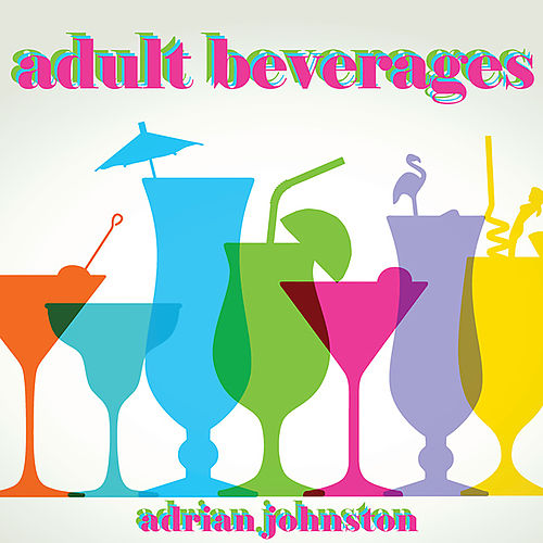 Adult Beverages van Adrian Johnston