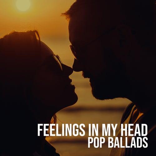 Feelings in My Head – Pop Ballads by Various Artists