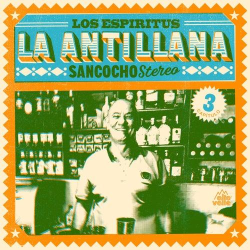 La Antillana: Sancocho Stereo, Capítulo 3 de Los Espiritus