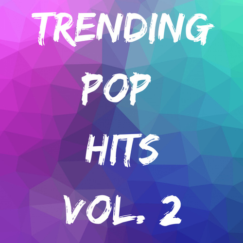 Trending Pop Hits Vol. 2 von Various Artists