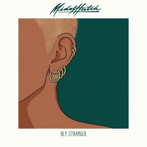Hey Stranger (feat. MAAD, JAEL & Jengi) fra Midas Hutch