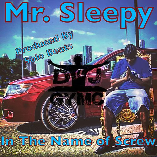 In The Name of Screw (DJ GYMC Remix) de Mr. Sleepy