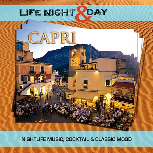 Capri: Life Night & Day (Nightlife music, cocktail & classic mood) de Various Artists
