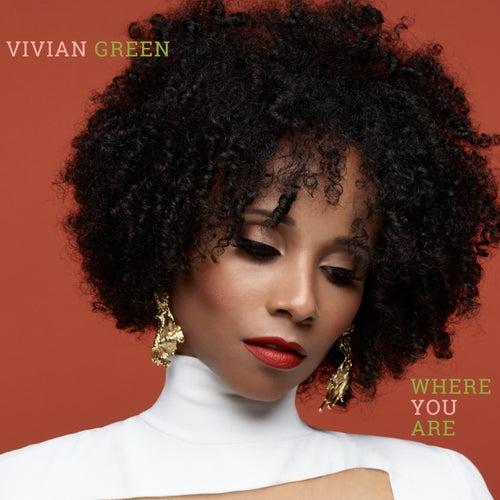 Where You Are fra Vivian Green