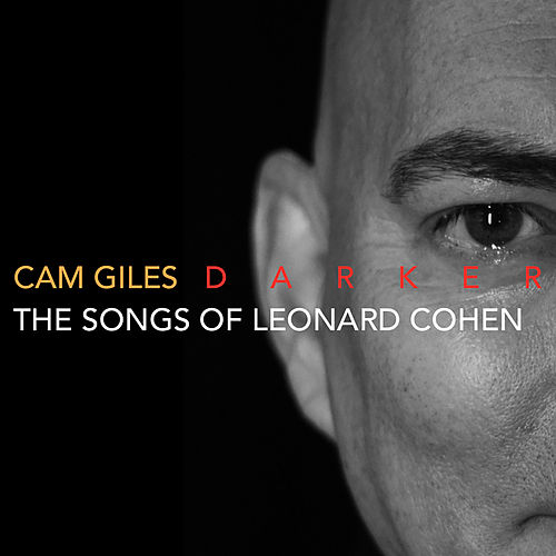 Darker: The Songs of Leonard Cohen von Cam Giles