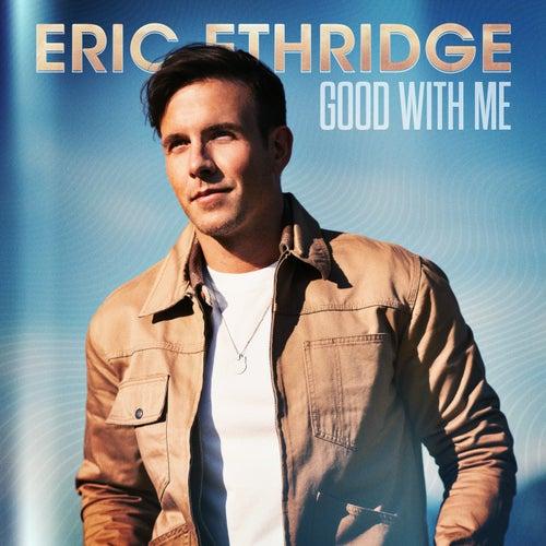 Good With Me by Eric Ethridge