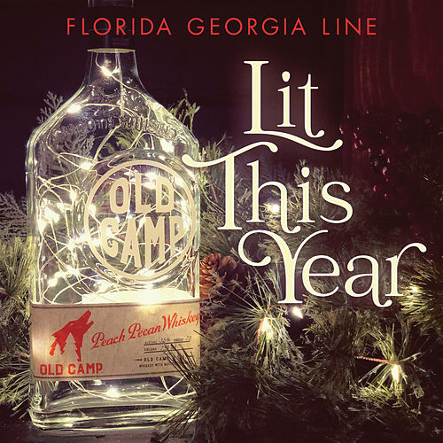 Lit This Year by Florida Georgia Line