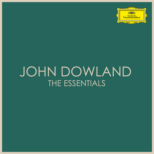 John Dowland - The Essentials by John Dowland