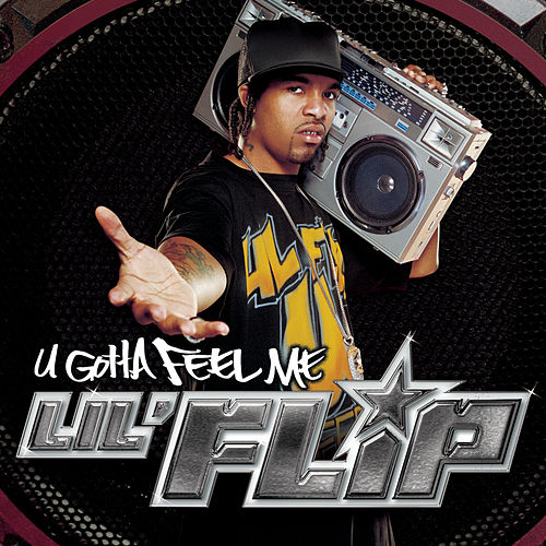 U Gotta Feel Me de Lil' Flip