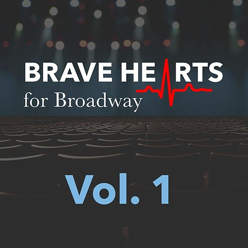 Brave Hearts for Broadway, Vol. 1 by Various Artists
