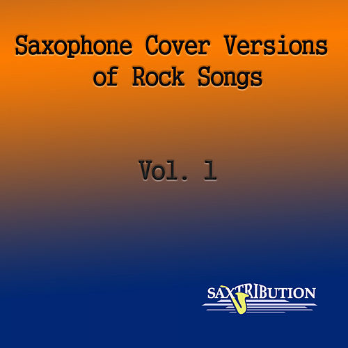 Saxophone Cover Versions of Rock Songs, Vol. 1 de Saxtribution