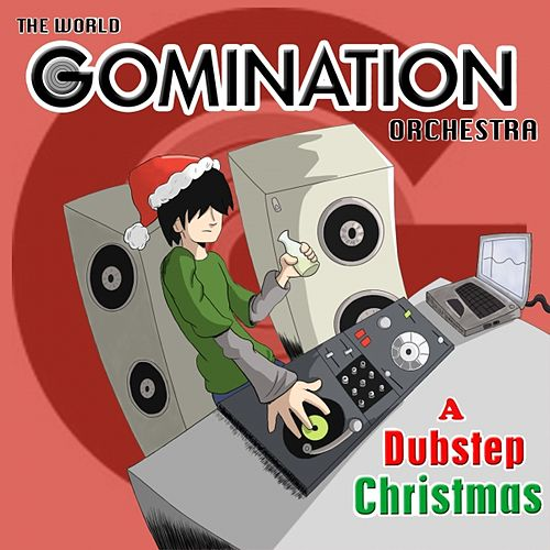 Gomination Dubstep Christmas by The World Gomination Orchestra