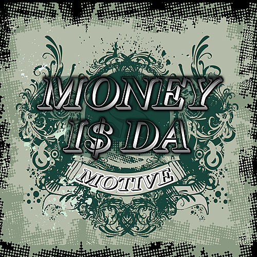 Money is the motive by Various Artists