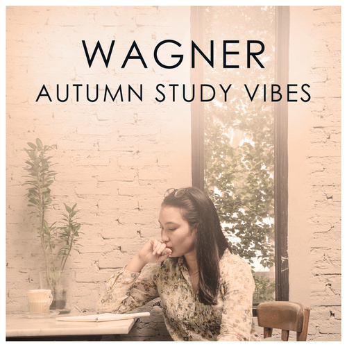 Wagner Autumnal Study Vibes by Richard Wagner