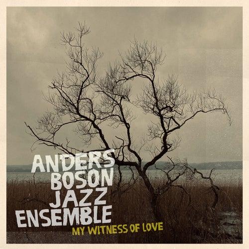 My Witness of Love de Anders Boson Jazz Ensemble