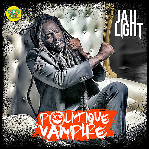 Politique Vampire von Jah Light