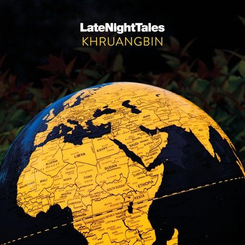 Late Night Tales: Khruangbin by Khruangbin