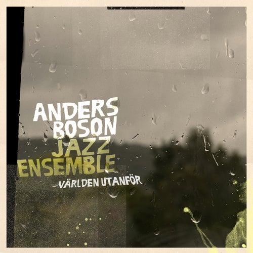 Världen utanför de Anders Boson Jazz Ensemble